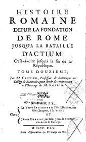 Histoire romaine depuis la fondation de Rome jusqu'à la bataille d'Actium: c'est à dire jusqu'à la fin de la République