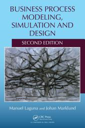 Business Process Modeling, Simulation and Design, Second Edition: Edition 2