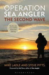 Operation Sea Angler: the Second Wave: Tactics for Successful Saltwater Fishing
