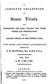 Cobbett's Complete Collection of State Trials and Proceedings for High Treason: And Other Crimes and Misdemeanor from the Earliest Period to the Present Time ... from the Ninth Year of the Reign of King Henry, the Second, A.D.1163, to ... [George IV, A.D.1820], Volume 16