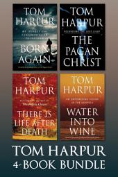 Tom Harpur 4-Book Bundle: Born Again / The Pagan Christ / There Is Life After Death / Water Into Wine