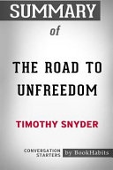 Summary of the Road to Unfreedom by Timothy Snyder: Conversation Starters