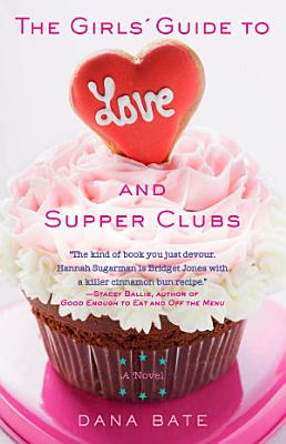 The Girls  Guide to Love and Supper Clubs