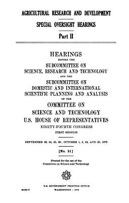 Agricultural Research and Development  Special Oversight Hearings  Part II