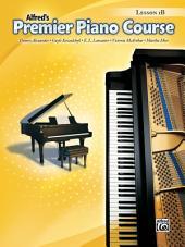 Premier Piano Course: Lesson Book 1B