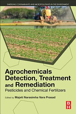 Agrochemicals Detection, Treatment and Remediation