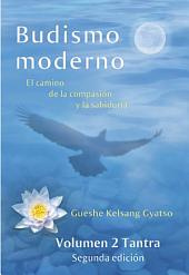 Budismo moderno - Volumen 2: Tantra: El camino de la compasión y la sabiduría