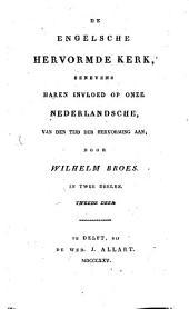De Engelsche hervormde Kerk: benevens haren invloed op onze Nederlandsche, van den tijd der hervorming aan. In twee deelen, Volume 2