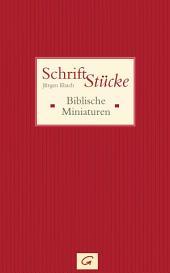 Schrift-Stücke: Biblische Miniaturen