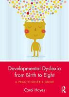 Developmental Dyslexia from Birth to Eight PDF