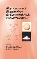 Bioprocesses and Biotechnology for Functional Foods and Nutraceuticals PDF