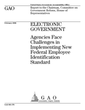 Electronic government agencies face challenges in implementing new federal employee identification standards : report to the Chairman, Committee on Government Reform, House of Representatives.