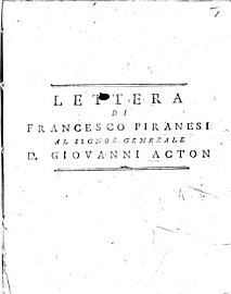 Lettera Di Francesco Piranesi Al Signor Generale D  Giovanni Acton   By Vincenzo Monti   A Defence Of Piranesi S Dealings With Baron Armfelt  The Swedish Envoy At Naples