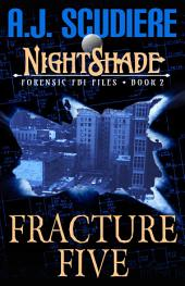 The NightShade Forensic Files: Fracture Five: Book 2 - The NightShade Forensic Files