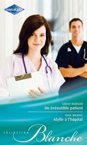 Un irrésistible patient - Idylle à l'hôpital