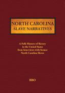 Slave Narratives   NORTH CAROLINA   Volume XI PDF