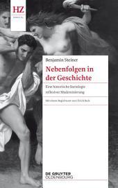 Nebenfolgen in der Geschichte: Eine historische Soziologie reflexiver Modernisierung
