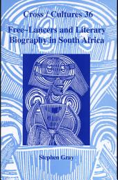 Free-Lancers and Literary Biography in South Africa