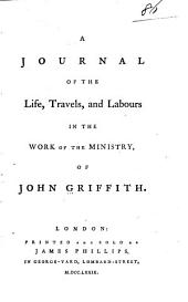 A Journal of the Life, Travels, and Labours in the Work of the Ministry