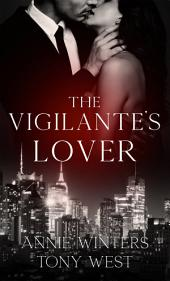 The Vigilante's Lover: The Original Series Complete Boxed Set