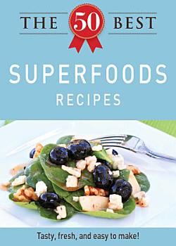 The 50 Best Superfoods Recipes PDF