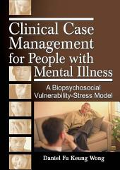 Clinical Case Management for People with Mental Illness: A Biopsychosocial Vulnerability-Stress Model