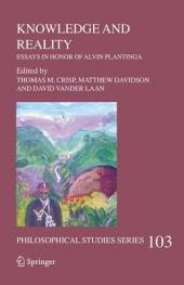 Knowledge and Reality: Essays in Honor of Alvin Plantinga