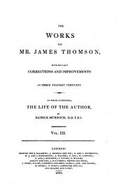 The Works: With His Last Corrections and Improvements : in Three Volumes Complete ; to which is Prefixed, the Life of the Author, Volume 3
