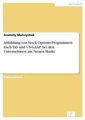 Abbildung von Stock Options Programmen nach IAS und US-GAAP bei den Unternehmen am Neuen Markt