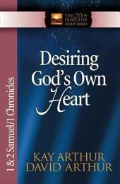Desiring God's Own Heart: 1 and 2 Samuel and 1 Chronicles