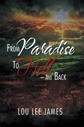 From Paradise To Hell And Back Book PDF
