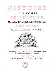 HISTOIRE DU VICOMTE DE TURENNE, Maréchal Général des Armées du Roy: Contenant les Preuves en trois Parties. TOME SECOND, Volume2