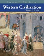 Western Civilization: A Brief History, Volume I: To 1715: Edition 8