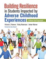 Building Resilience in Students Impacted by Adverse Childhood Experiences PDF