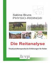 Physio-Riding Reitanalyse: Tierphysiotherapeutische Erklärungen für Reiter
