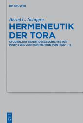 Hermeneutik der Tora: Studien zur Traditionsgeschichte von Prov 2 und zur Komposition von Prov 1-9