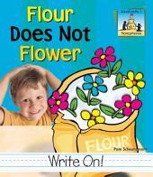 Flour Does Not Flower