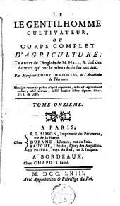 Le gentilhomme cultivateur, ou corps complet d'agriculture: Volume11