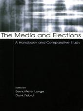 The Media and Elections: A Handbook and Comparative Study