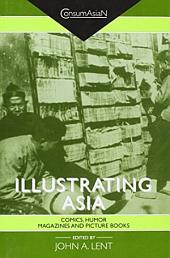 Illustrating Asia: Comics, Humor Magazines, and Picture Books