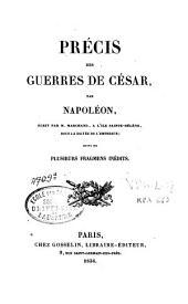 Précis des guerres de César: écrit par Marchand, à l'Île Sainte-Hélène, sous la dictée de l'empereur