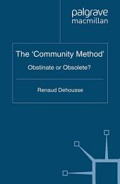 The 'Community Method': Obstinate or Obsolete?