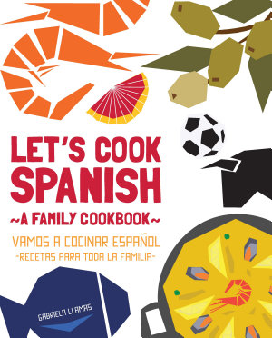Let s Cook Spanish  A Family Cookbook