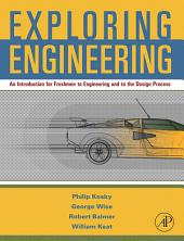 Exploring Engineering: An Introduction for Freshmen to Engineering and to the Design Process.