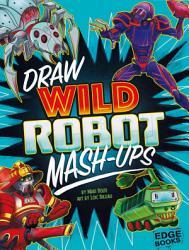 Draw Wild Robot Mash Ups Book PDF