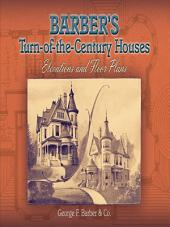 Barber's Turn-of-the-Century Houses: Elevations and Floor Plans, Edition 3