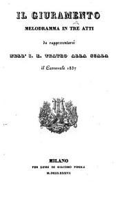 Il giuramento: melodramma in tre atti : da rappresentarsi nell'I. R. Teatro alla Scala il carnevale 1837