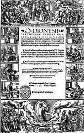 D. Dionysij Carthusiani Insigne commentariorum opus, in psalmos omnes Dauidicos. Quos ipse multiplici sensu, quantum fieri potuit, nempe literali, allegorico, tropologico, & anagogico (id quod nemo hactenus praestitit) non nisi solidissimis sacrae scripturae locis, doctissime explanat. Accedit ad haec, eiusdem in matutinalia 7. Cantica in Magnificat quoque, ..