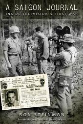 A Saigon Journal: Inside Television's First War
