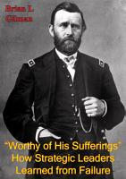 Worthy Of His Sufferings     How Strategic Leaders Learned From Failure PDF